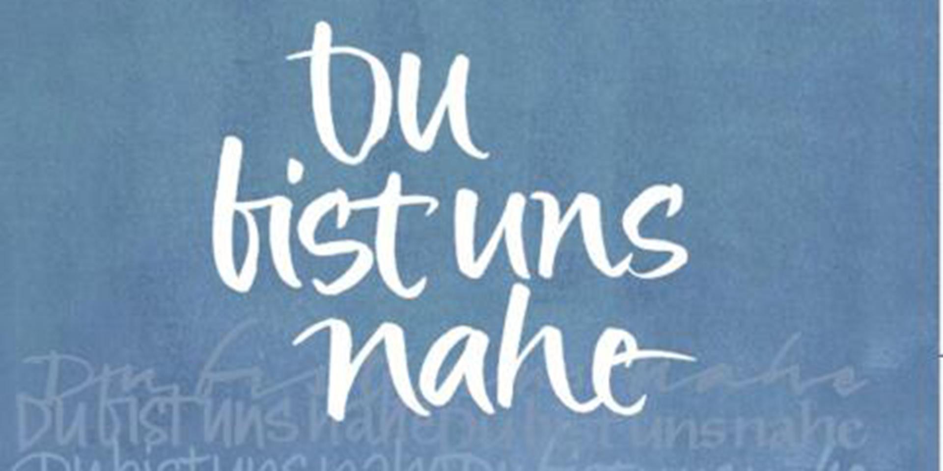 Schriftzug Du bist uns nahe - Material der Exerzitien im Alltag 2022,© Bistum Augsburg